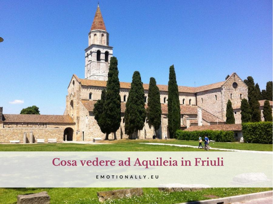 Cosa vedere ad Aquileia